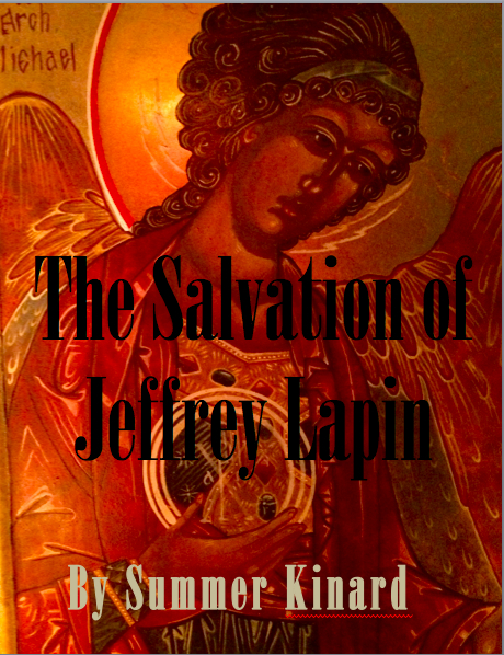 The Salvation of Jeffrey Lapin. Christian paranormal novel coming October 2014 from Summer Kinard.