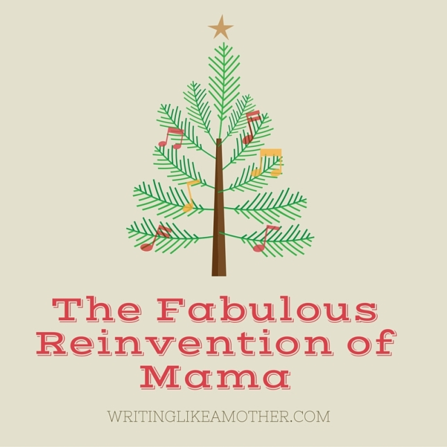 The FabulousReinvention of Mama