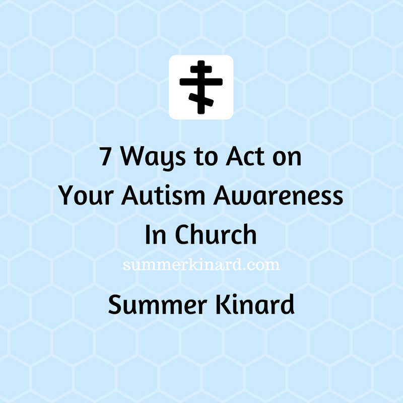 7 Ways to Act on Your Autism Awareness in Church