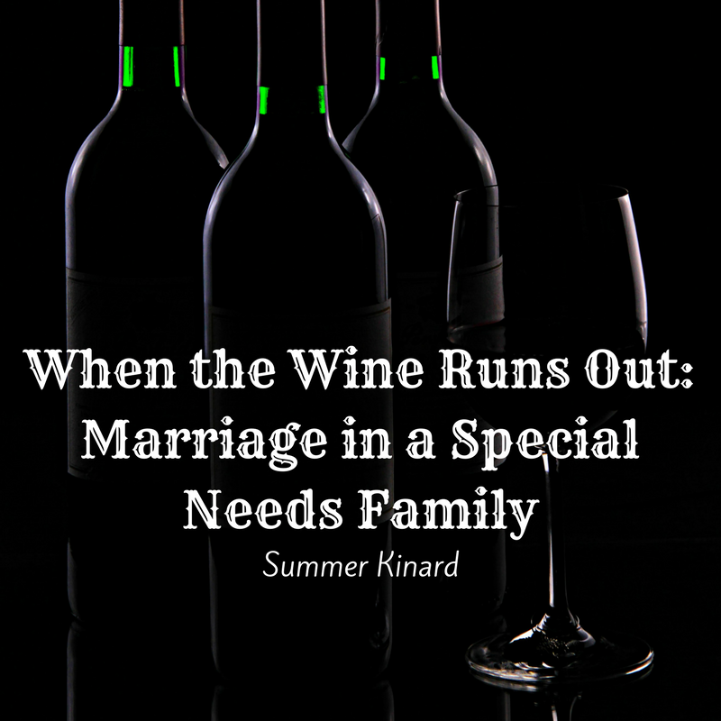 When the Wine Runs Out: Marriage in a Special Needs Family