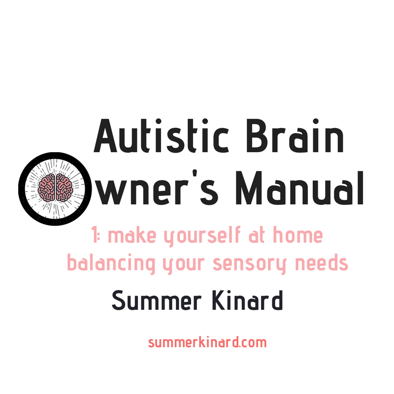Autistic Brain Owner's Manual 1: Make Yourself At Home