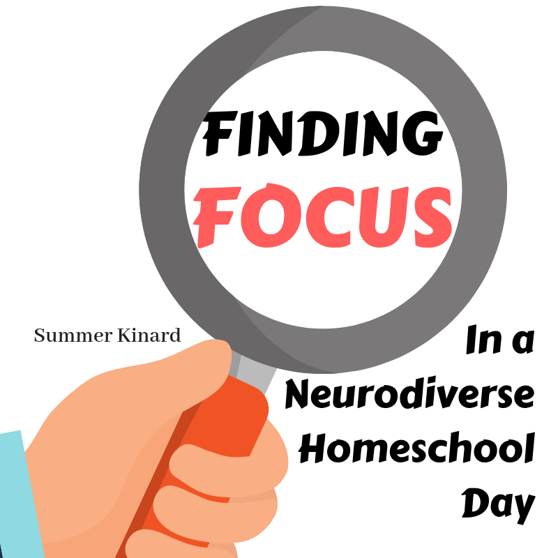 Finding Focus in a Neurodiverse Homeschool Day