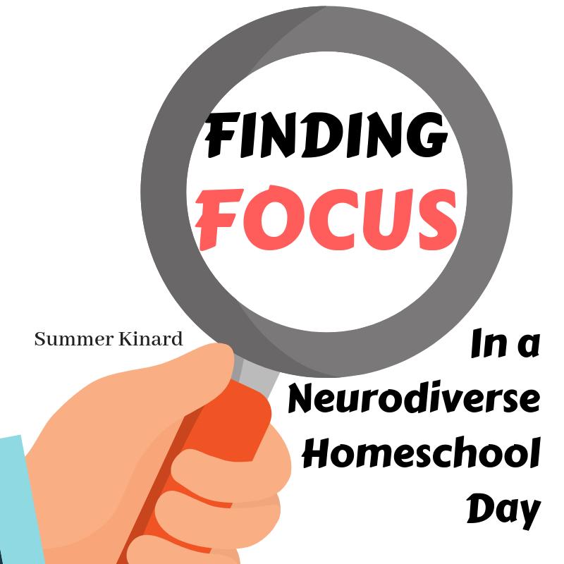 Finding Focus in a Neurodiverse Homeschool Day