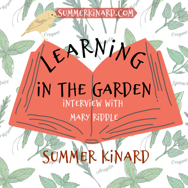 Learning in the Garden: Interview with Mary Riddle